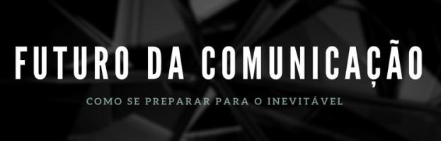 Seminário Futuro da Comunicação (27/08) – Brasília/DF